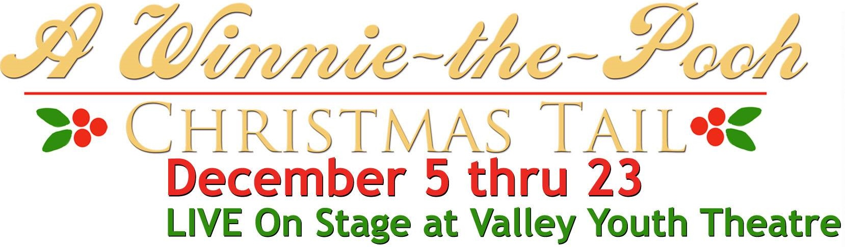 A Winnie the Pooh Christmas Tail – Valley Youth Theatre ...